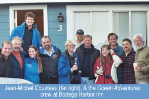 Jean-Michel Cousteau (far right), & the Ocean Adventures crew at the Bodega Harbor Inn